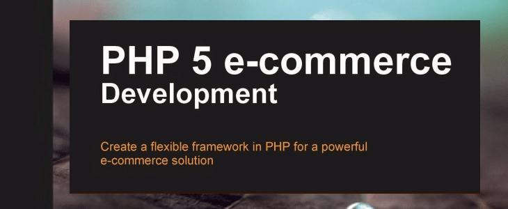 PHP 5 E-commerce Development
