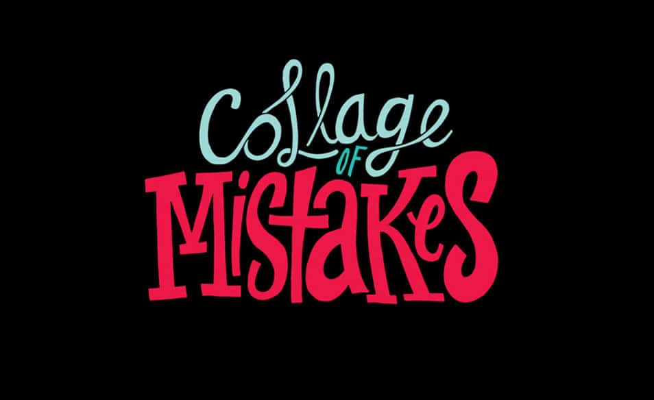 Collage of Mistakes