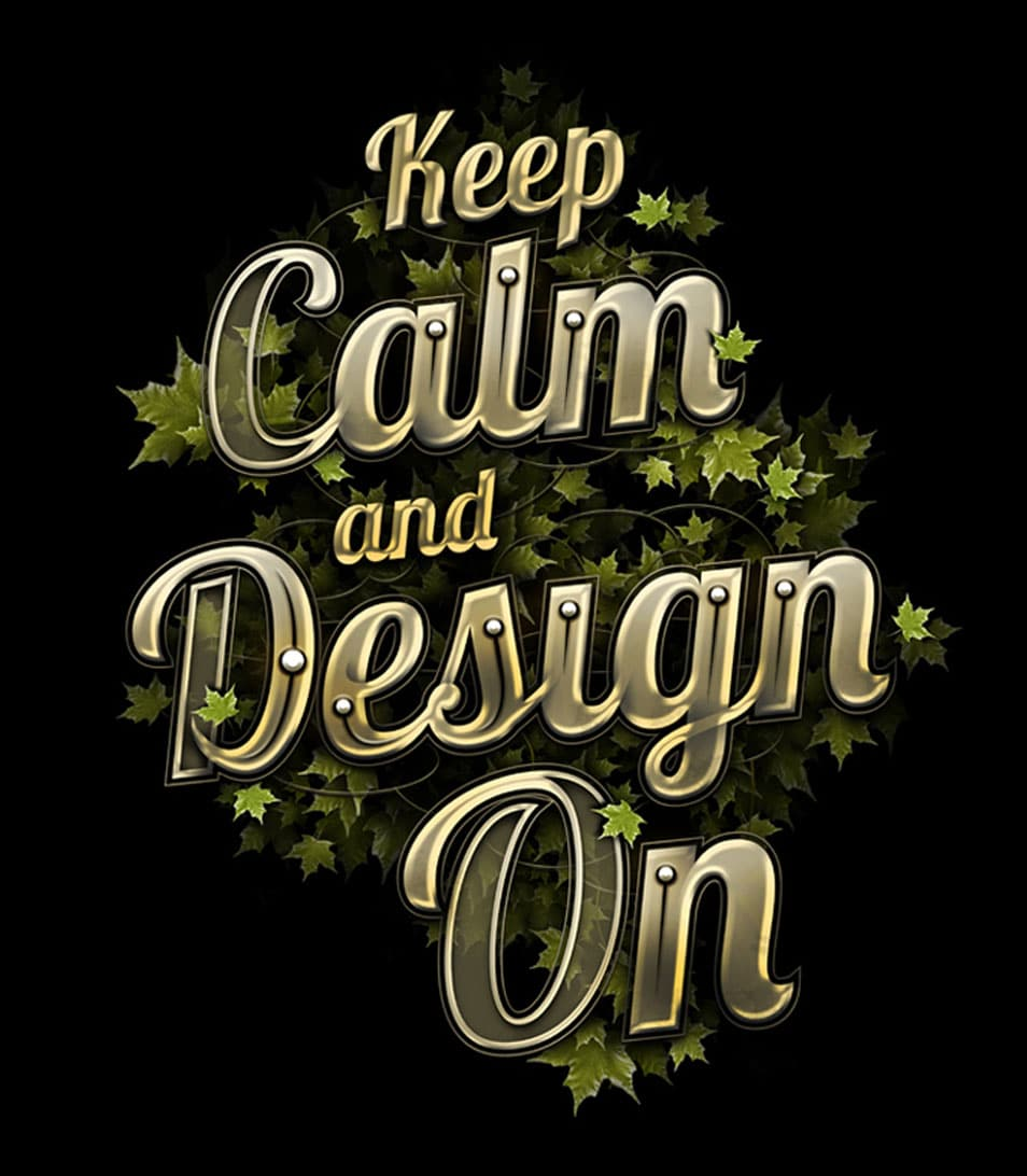 Keep Calm and Design On