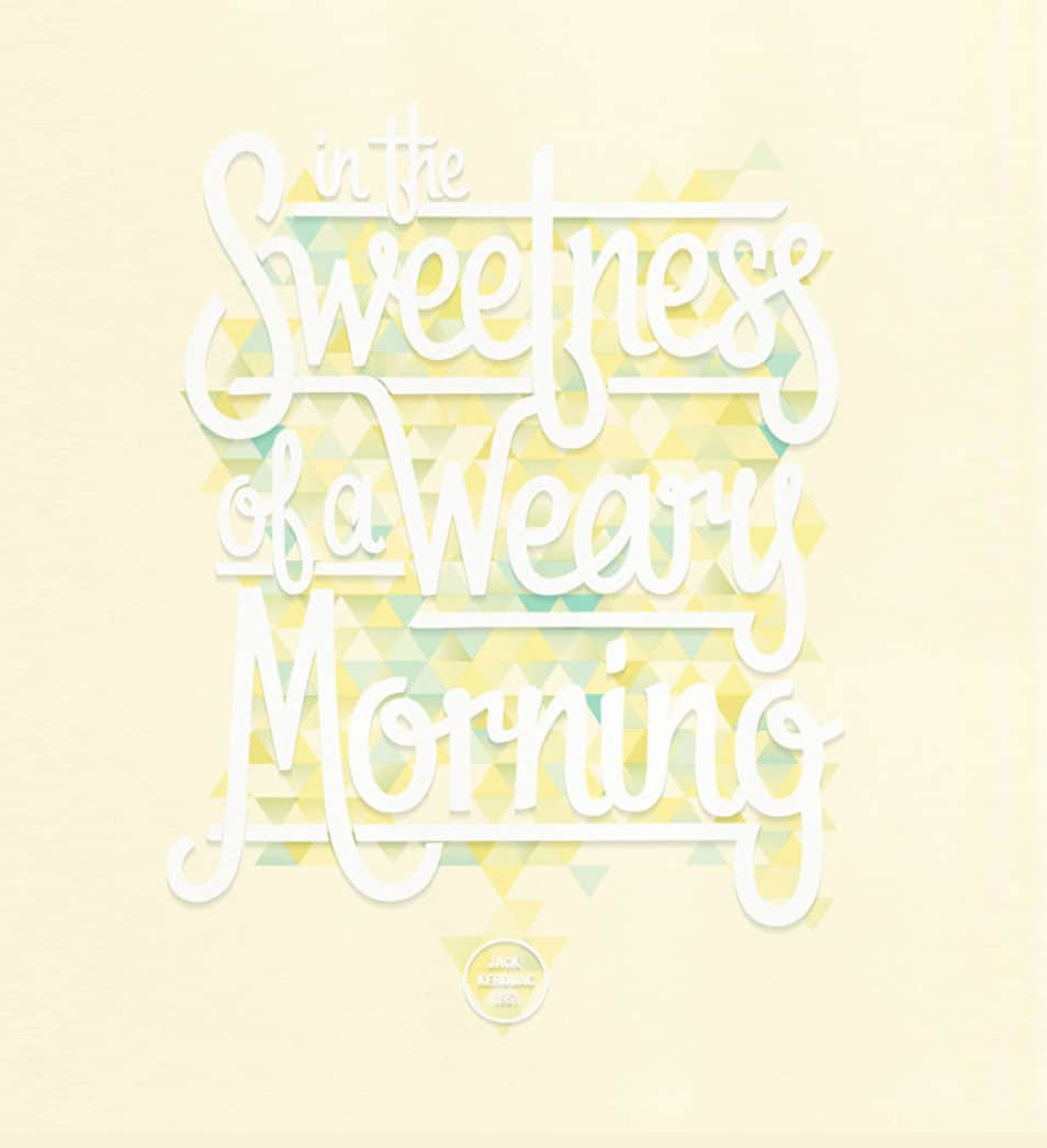 The Sweetness of a Weary Morning