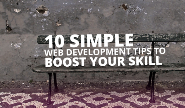 10 Simple Web Development Tips to Boost Your Skill