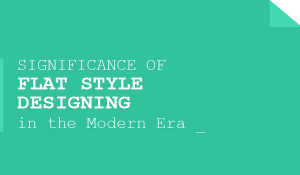 Significance of Flat Style Designing in the Modern Era