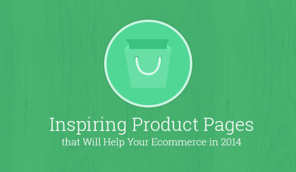 Inspiring Product Pages that Will Help Your Ecommerce in 2014