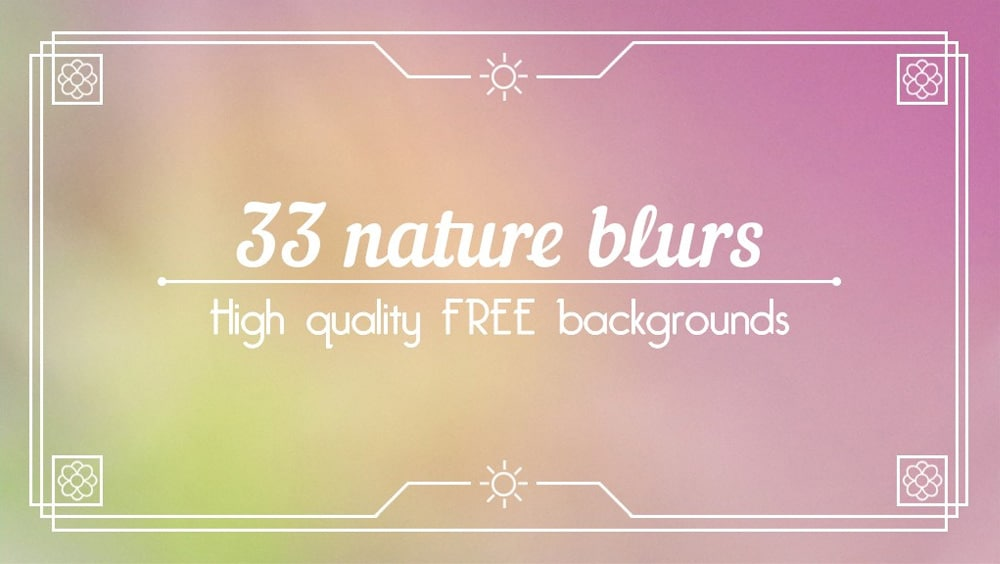 Nature Blurs Backgrounds