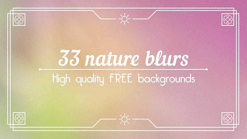 Nature Blurs Backgrounds