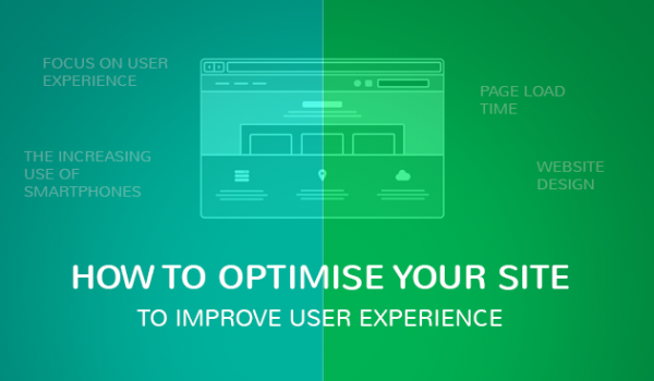 How to Optimise Your Site to Improve User Experience