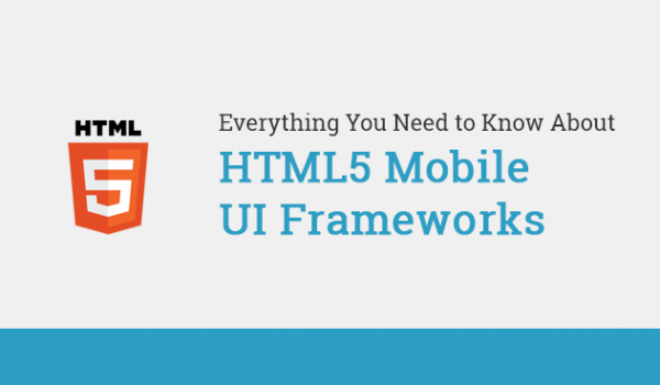 Everything You Need to Know About HTML5 Mobile UI Framework