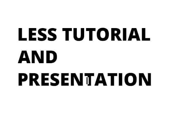 LESS Tutorial and Presentation
