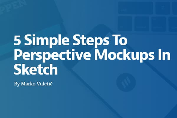 5 Simple Steps To Perspective Mockups In Sketch
