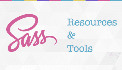 Ultimate Collection of SASS Tools & Resources