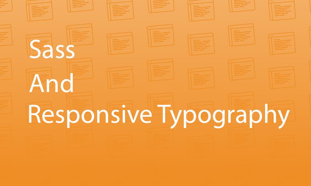 Sass And Responsive Typography