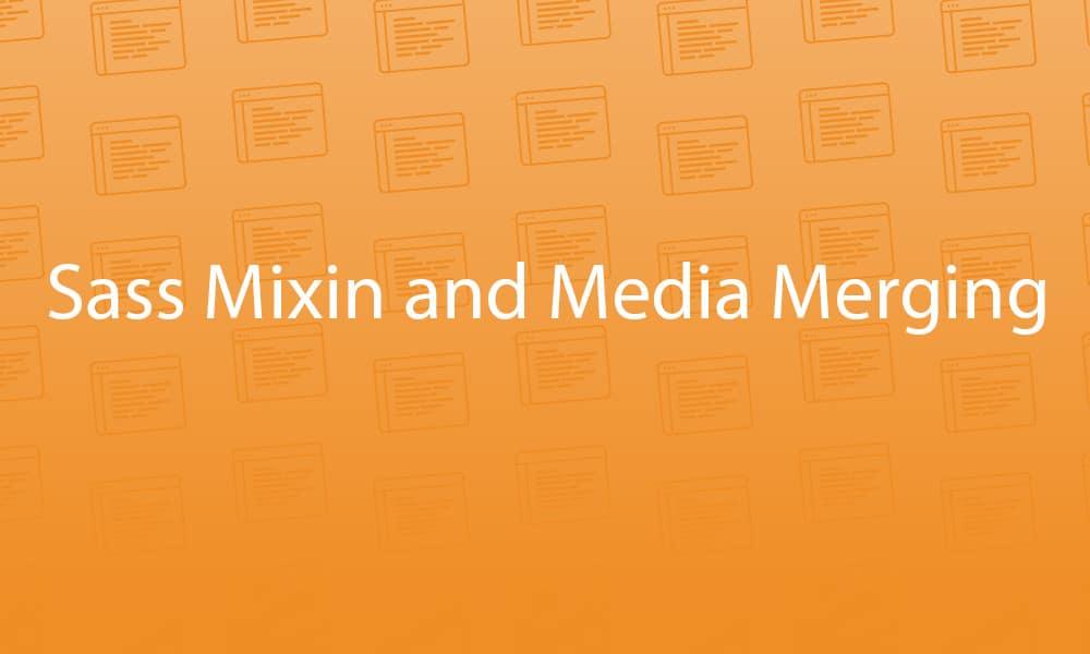 sass-mixin-and-media-merging