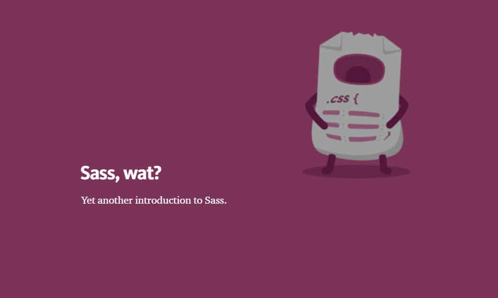 Sass, Wat An Introduction to Sass