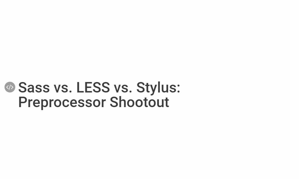 Sass vs  LESS vs Stylus Preprocessor Shootout
