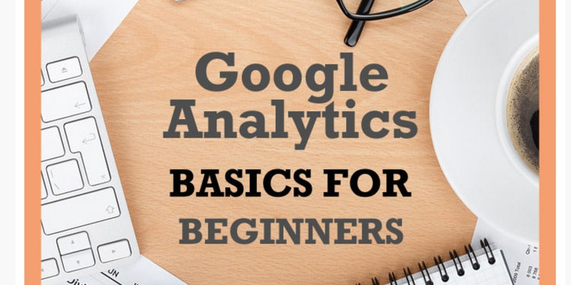 Google Analytics Basics for Beginners