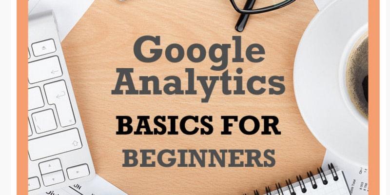 Google Analytics Basics for Beginners
