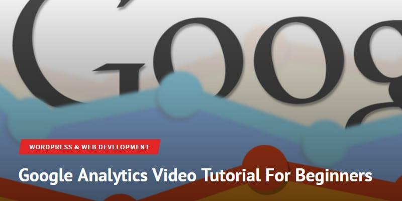 Google Analytics Video Tutorial For Beginners