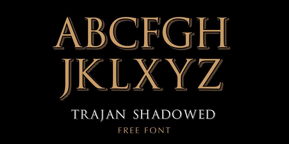 TrajanShadowed Font