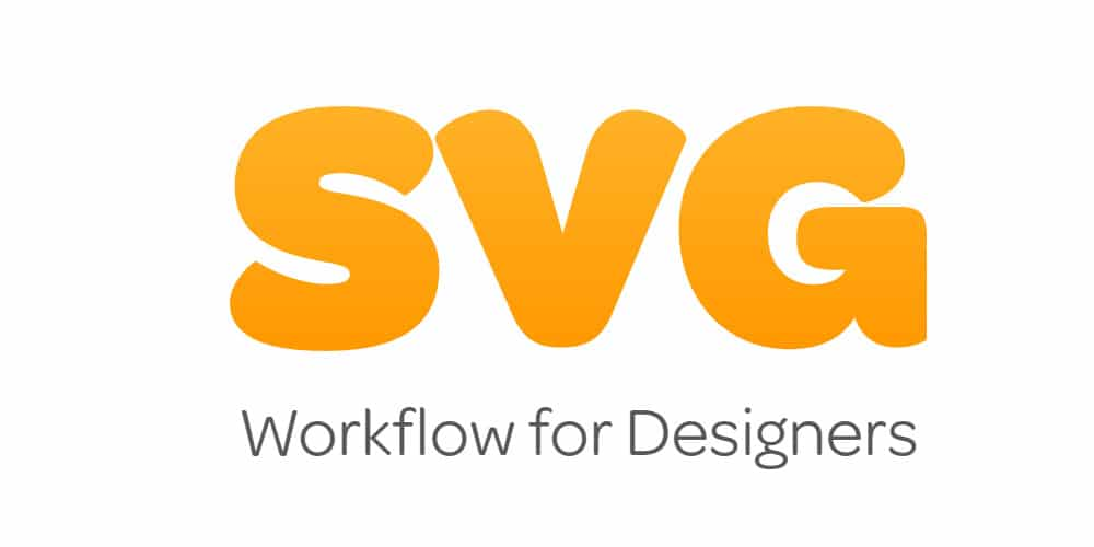 SVG Workflow for Designers