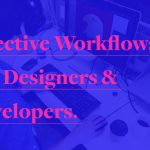 Effective Workflow For Designers And Developers