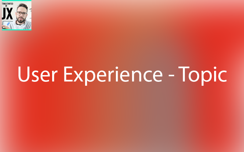 Topic User Experience