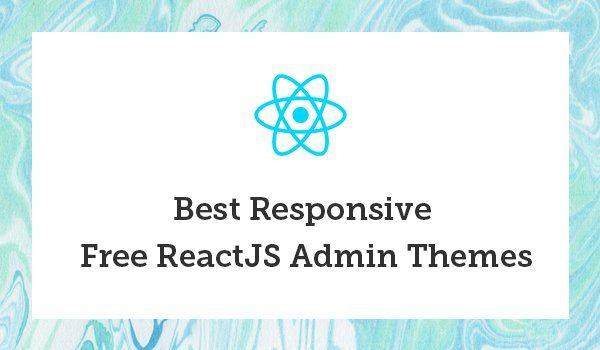 20+ Best Responsive Free ReactJS Admin Themes